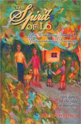 The Spirit of Lo: An Ordinary Family's Extraordinary Journey