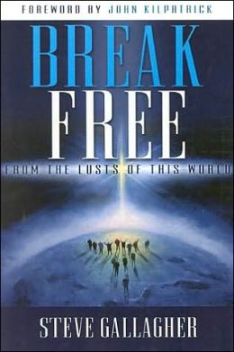 Break Free: From the Lusts of This World