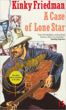 A Case of Lone Star (Kinky Friedman Series #2)