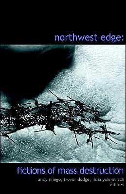 Northwest Edge: Fictions of Mass Destruction