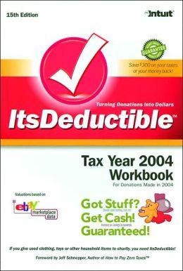 Its Deductible: Tax Year 2004 Workbook