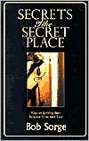 Secrets of the Secret Place: Discovering the Delight of Intimacy with God