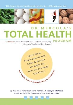 Dr. Mercola's TOTAL HEALTH Program: The Proven Plan to Prevent Disease & Premature Aging Optimize Weight and Live Longer