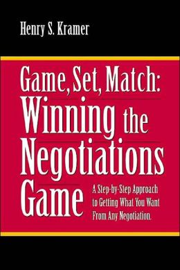 Game, Set, Match: Winning the Negotiations Game