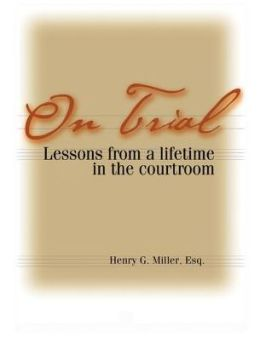 On Trial: Lessons from a Lifetime in the Courtroom
