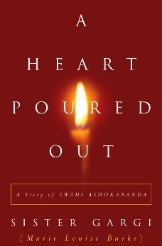 A Heart Poured Out: A Story of Swami Ashokananda