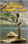 Kip Carey's Official Wyoming Fishing Guide