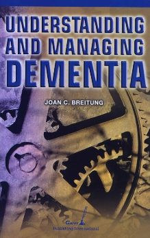 Understanding and Managing Dementia