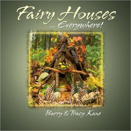 Fairy Houses ... Everywhere!