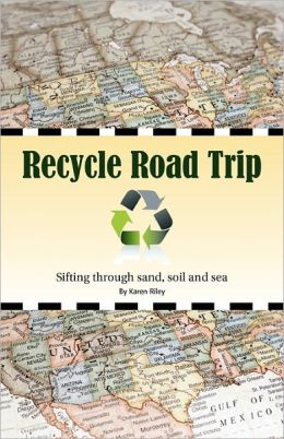 Recycle Road Trip: Sifting Through Sand, Sea and Soil