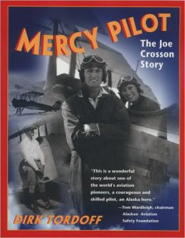 Mercy Pilot: The Joe Crosson Story
