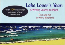 Lake Lover's Year: A Writer Learns to Paint
