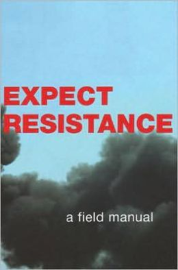 Expect Resistance: A Crimethink Field Manual