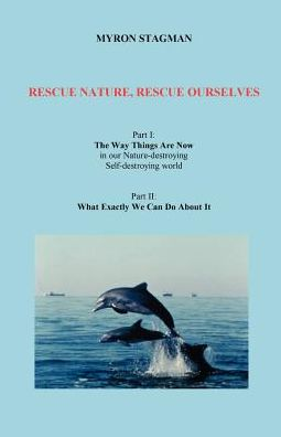Rescue Nature, Rescue Ourselves