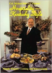 Hospitality - Kentucky Style: Simply Elegant Cooking and Entertaining