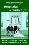 Hospitality Kentucky Style: Kentucky Heritage Grand Tour, Kentucky Fine Foods and Spirits