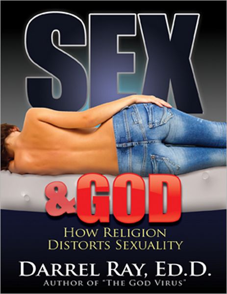 Sex and God: How Religion Distorts Sexuality