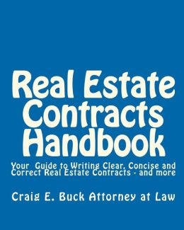 Real Estate Contracts Handbook: Forms and Commentary