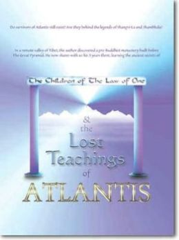 The Children of the Law of One and the Lost Teachings of Atlantis