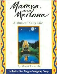 Maressa and Merlone: A Musical Fairy Tale
