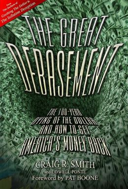The Great Debasement: The 100-Year Dying of the Dollar and How to Get America's Money Back