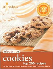 Tried and True Cookies: Top 200 Recipes