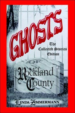 Ghosts of Rockland County: The Collected Stories Edition