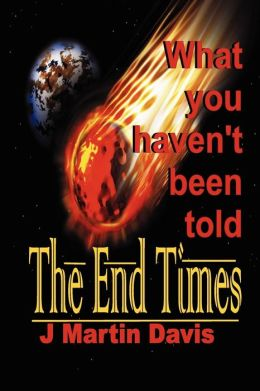 The End Times: What You Haven't Been Told