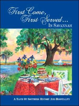 First Come, First Served . . . in Savannah: A Taste of Southern History and Hospitality