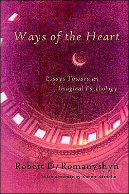 Ways of the Heart : Essays Toward an Imaginal Psychology