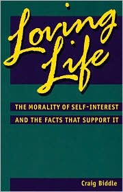 Loving Life: The Morality of Self-Interest and the Facts That Support It