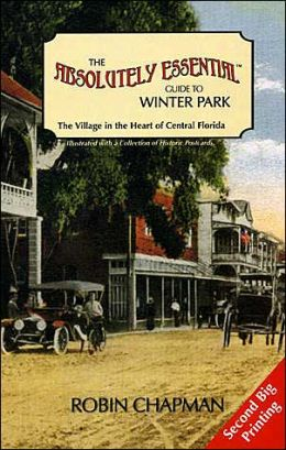 Absolutely Essential Guide to Winter Park: The Village in the Heart of Central Florida