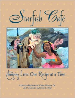 Starfish Cafe: Changing Lives One Recipe at a Time...