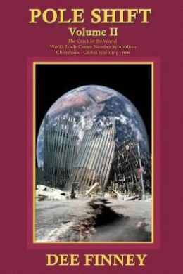 Pole Shift: The Crack in the World and Other Worldwide Disasters