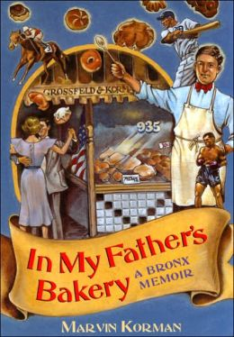 In My Father's Bakery: A Bronx Memoir