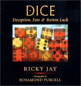 Dice: Deception, Fate and Rotten Luck
