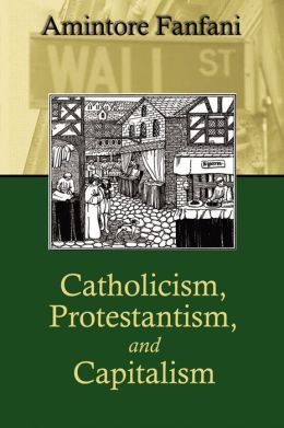 Capitalism, Protestantism, and Catholicism