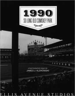 1990: So Long, Old Comiskey Park