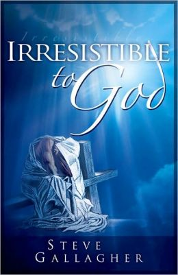 Irresistible to God