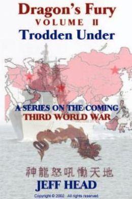 Dragon's Fury - Trodden under (Vol. II): Trodden Under