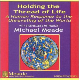 Holding the Thred of Live: A Human Response to the Unraveling of the World