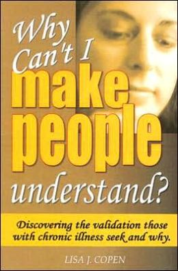 Why Can't I Make People Understand?: Discovering the Validation Those with Chrinic Illness Seek and Why