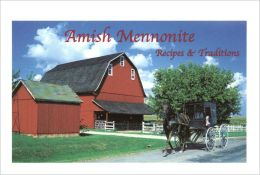 Amish Mennonite Recipes and Traditions
