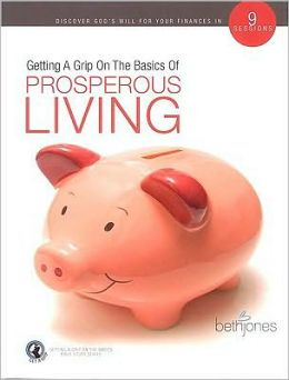 Getting a Grip on the Basics of Prosperous Living