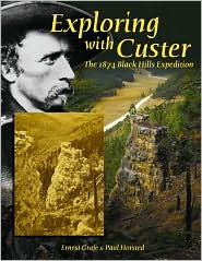 Exploring With Custer: The Black Hills Expedition