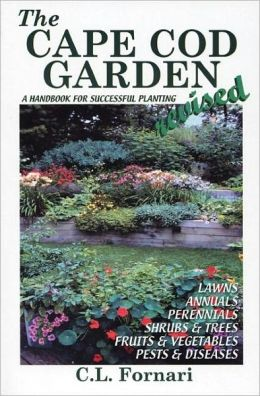 The Cape Cod Garden: A Guide for Successful Planting