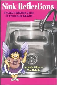 Sink Reflections: FlyLady's BabyStep Guide to Overcoming CHAOS Marla Cilley