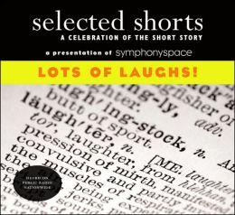 Selected Shorts: Volume XVIII (18) Lots of Laughs!