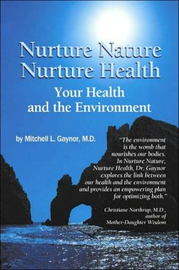 Nurture Nature Nurture Health: Your Health and the Environment