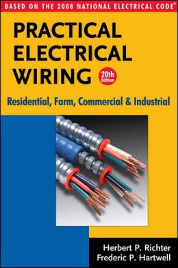 practical electrical wiring residential farm commercial and industrial based on the 2008
